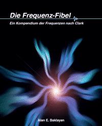Die Frequenz-Fibel nach Clark von Alan Baklayan