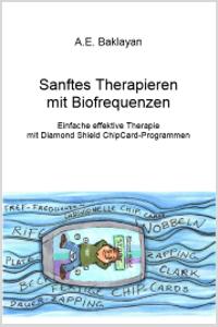 Sanftes Therapieren mit Biofrequenzen von Alan E. Baklayan